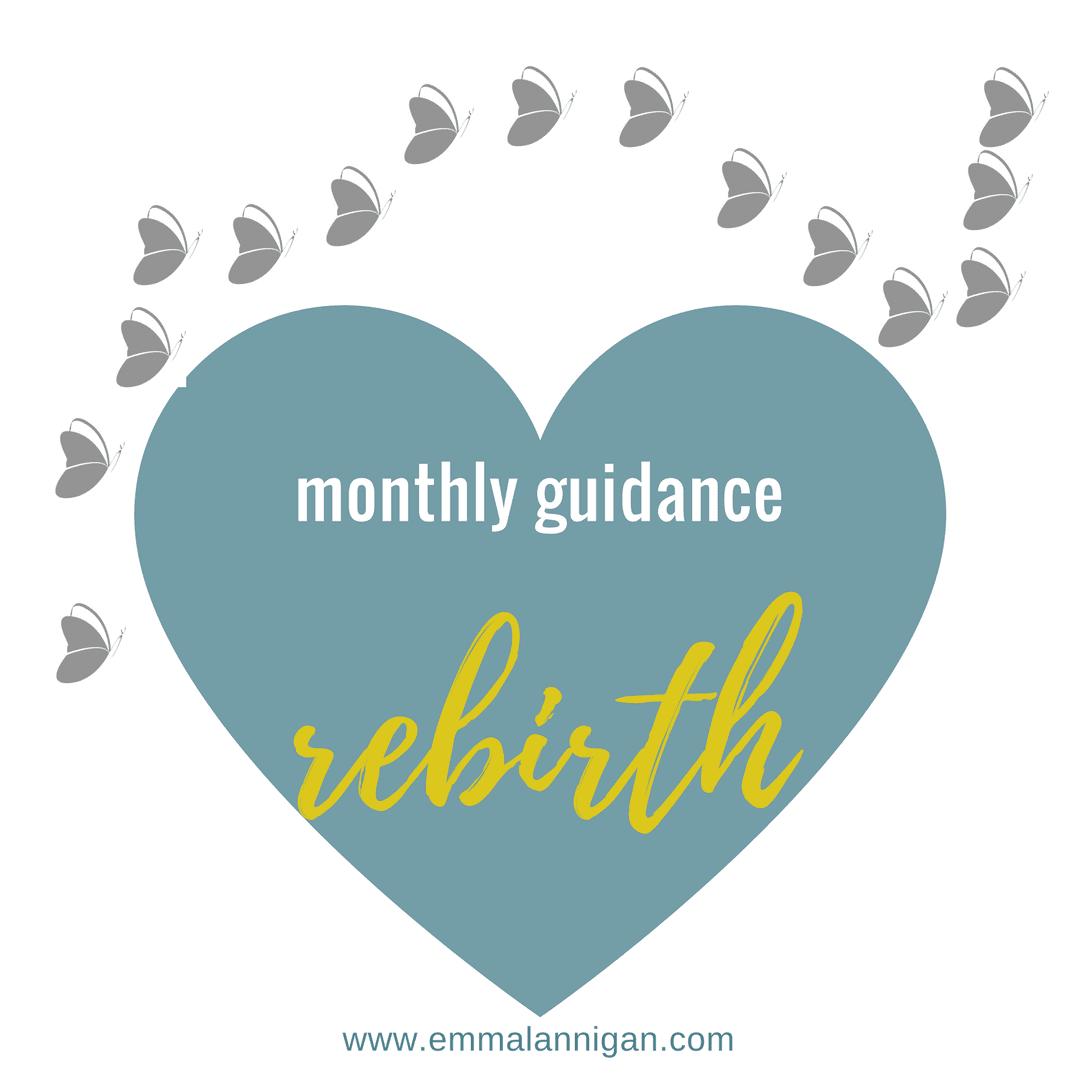 Rebirth monthly guidance by Emma Lannigan