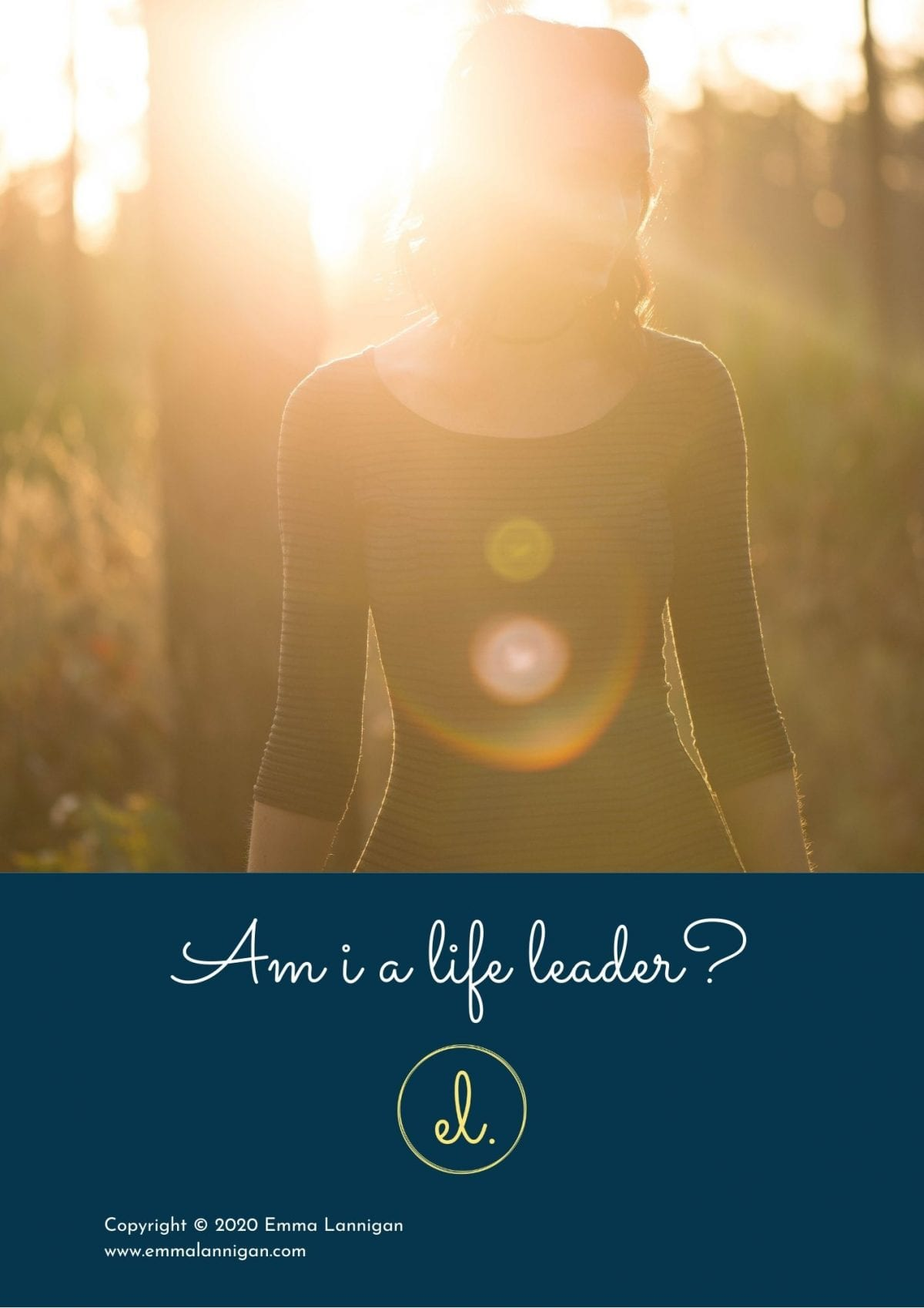 Are you leading your life - Emma Lannigan